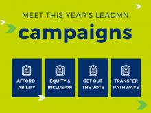 Meet this year's LeadMN campaigns: Affordability, Equity & Inclusion, Get Out the Vote, Transfer Pathways