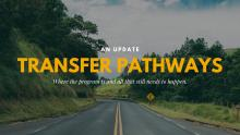 An image of a road with the text: Transfer Pathways