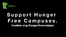 Support Hunger Free Campuses. www.leadmn.org/hungerfreecampus