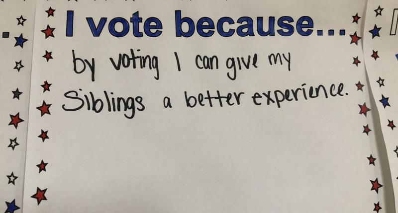I vote because... by voting I can give my siblings a better experience.